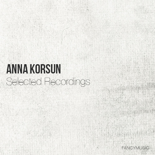 Anna Korsun - Selected Recordings