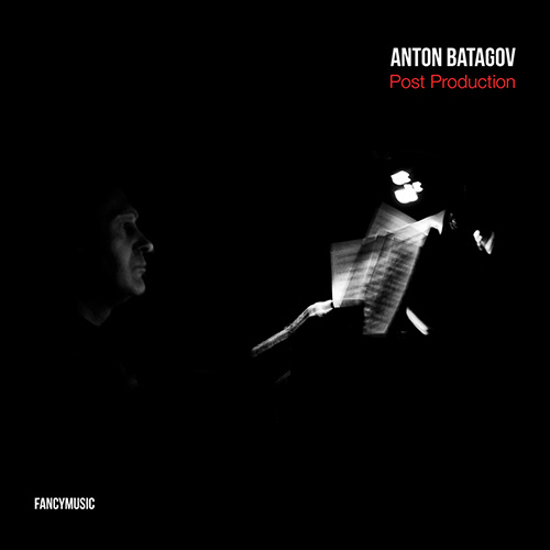 Anton Batagov – Post Production