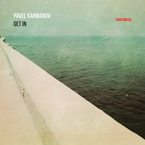 Pavel Karmanov – Get In