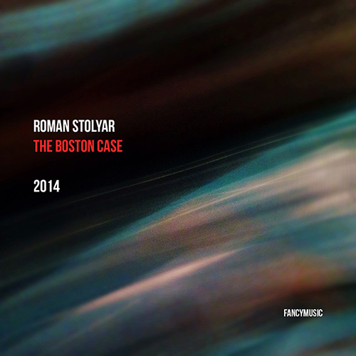 Roman Stolyar – The Boston Case, 2014
