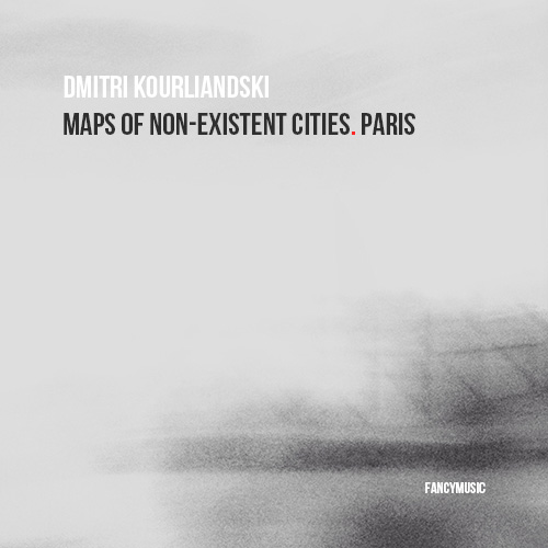 Dmitri Kourliandski – Maps of Non-Existent Cities. Paris