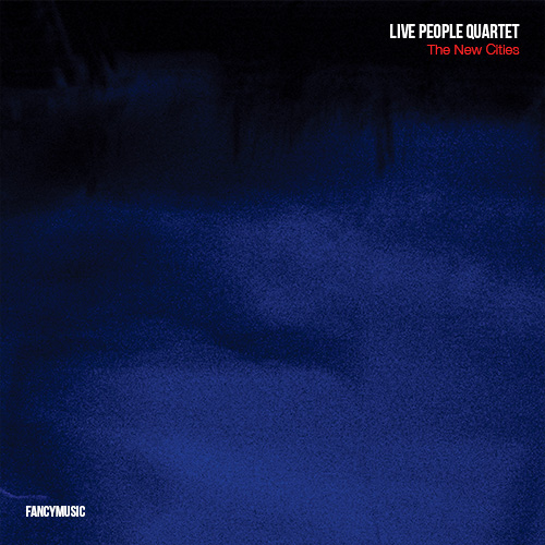 Live People Quartet – The New Cities