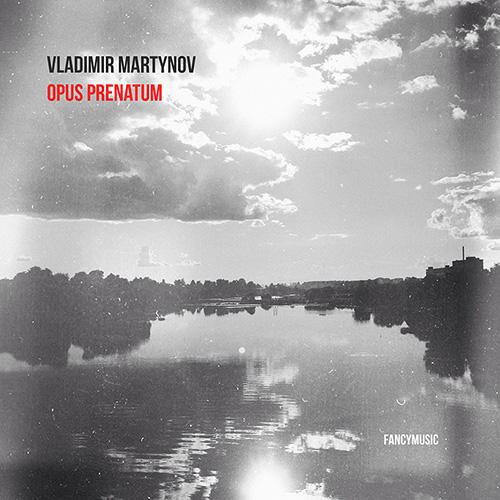 Vladimir Martynov – Opus Prenatum