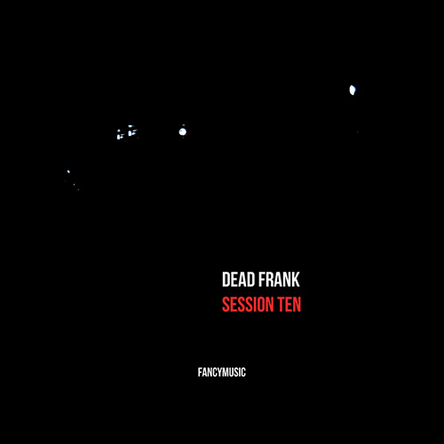 Dead Frank - Session Ten