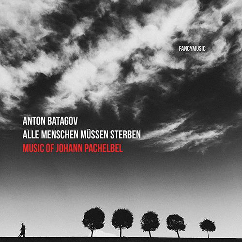 Anton Batagov – Alle Menschen Müssen Sterben