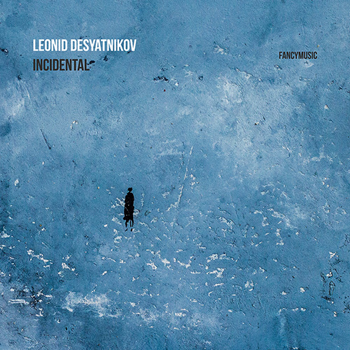 Leonid Desyatnikov – Incidental