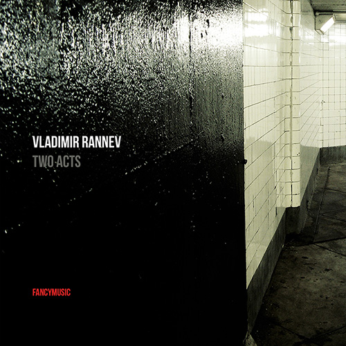 Vladimir Rannev – Two Acts