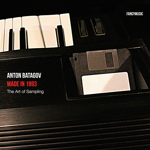 Anton Batagov - Made in 1993: The Art of Sampling