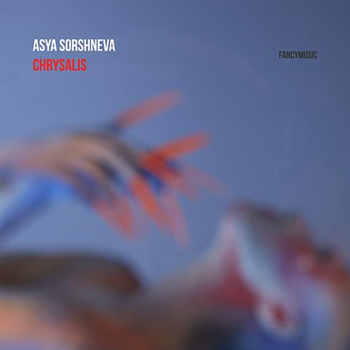 Asya Sorshneva - Chrysalis