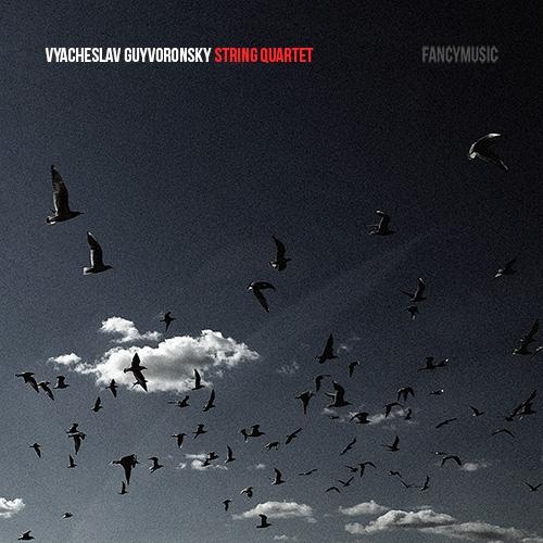 Vyacheslav Guyvoronsky – String Quartet