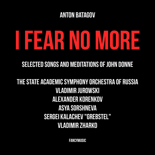 Anton Batagov – I Fear No More