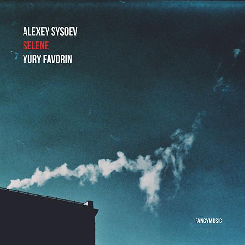 Alexey Sysoev / Yury Favorin – Selene