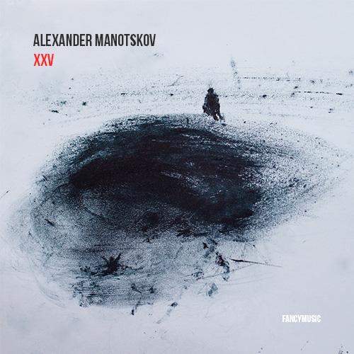 Alexander Manotskov – XXV