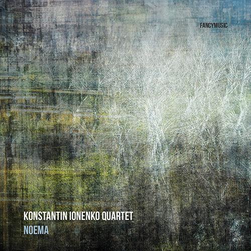 Konstantin Ionenko Quartet – Noema