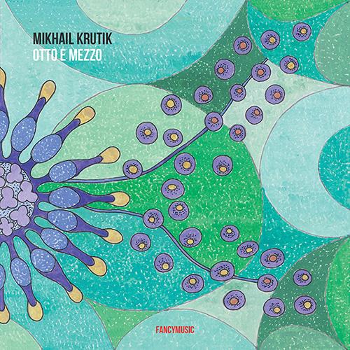 Mikhail Krutik – Otto e Mezzo