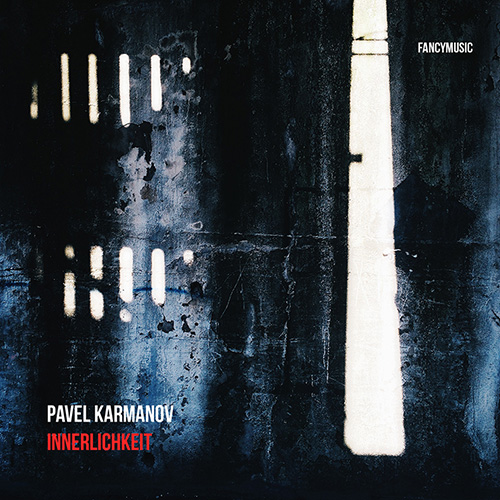 Pavel Karmanov - Innerlichkeit