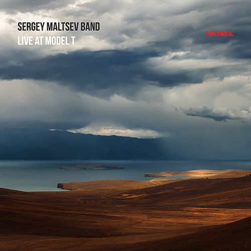 Sergey Maltsev Band – Live at Model T