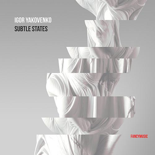 Igor Yakovenko – Subtle States