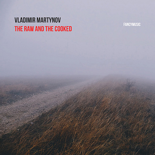 The Raw and the Cooked - Владимир Мартынов