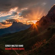 Sergey Maltsev Band – Radiant Prayer (Suite)