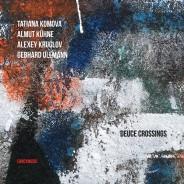 Tatiana Komova, Almut Kühne, Alexey Kruglov, Gebhard Ullmann – Deuce Crossings