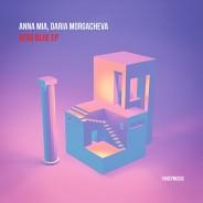 Anna Mia, Daria Morgacheva – Afro Blue EP