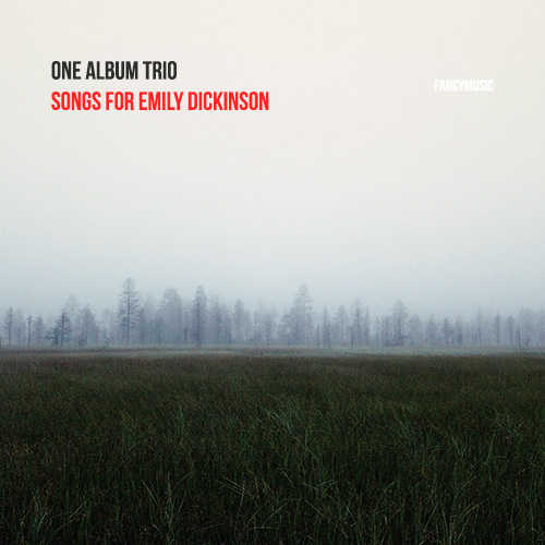 One Album Trio - Songs for Emily Dickinson