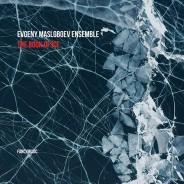 Evgeny Masloboev Ensemble – The Book of Ice