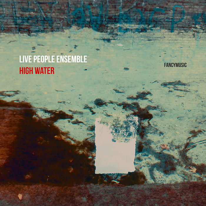 Live People Ensemble - High Water