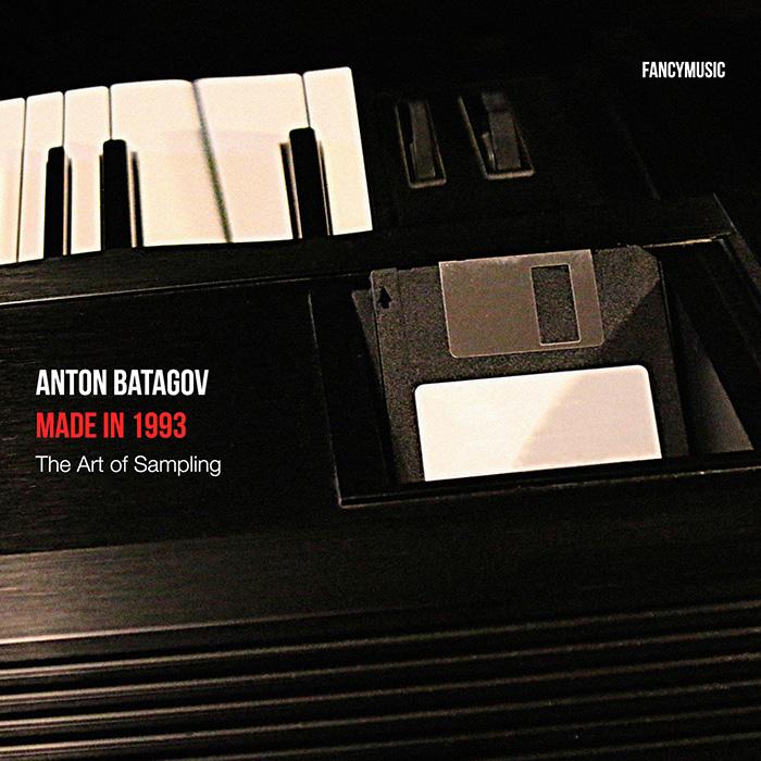 Anton Batagov - Made in 1993: The Art of Sampling