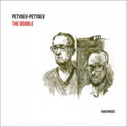 Petyaev-Petyaev – The Double
