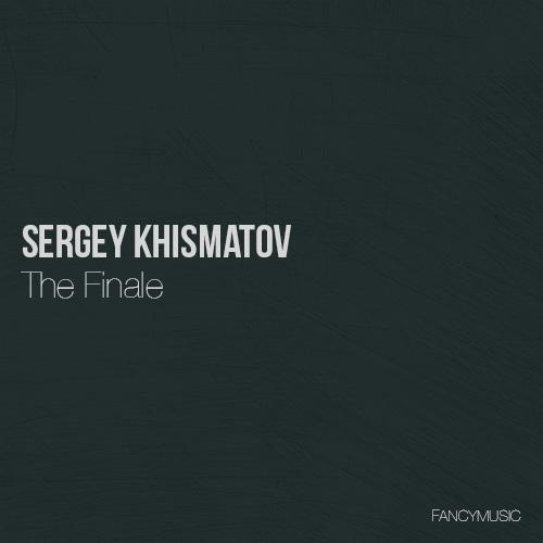 Sergey Khismatov – The Finale